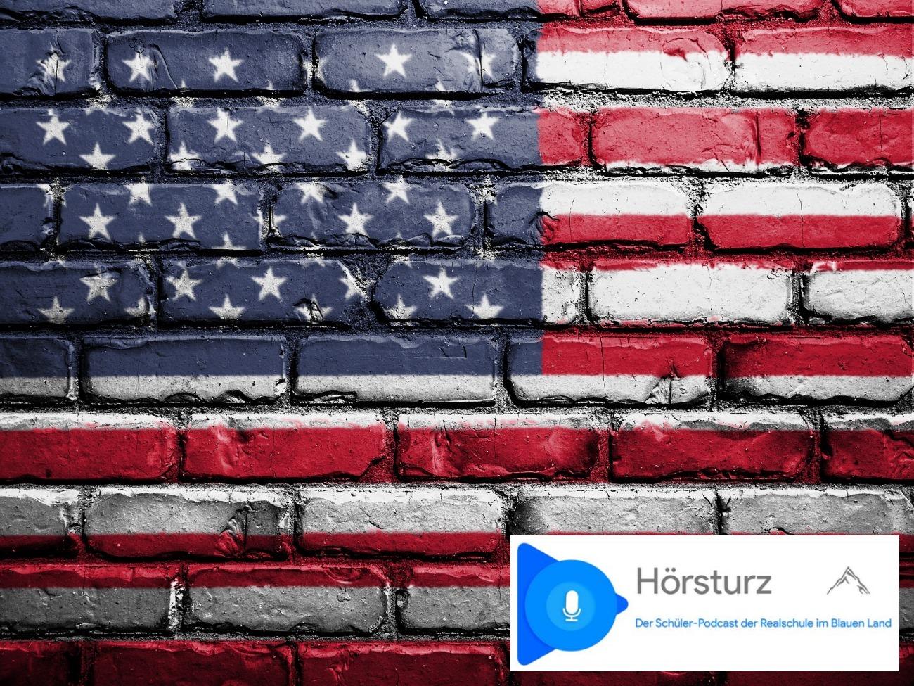 #hörsturz Schülerpodcast-Folge 6: Die USA – Sehnsuchtsland?